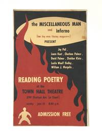 image of the MISCELLANEOUS MAN and inferno (two bay area literary magazines) PRESENT Jay Pell, Laura Kent, Charlene Palmer, David Palmer, Sheldon Klein, Leslie Woolf Hedley, William J. Margolis READING POETRY at the TOWN HALL THEATRE, 2797 Shattuck Ave. (at Stuart), sunday june 10 8:30 p.m. ADMISSION FREE