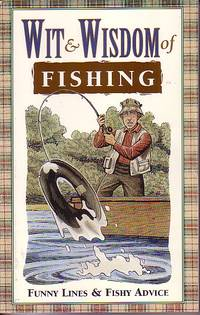 image of Wit And Wisdom Of Fishing