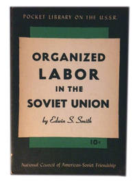 Organized Labor in the Soviet Union by  Edwin S Smith - Paperback - 1943 - from The Libriquarian, IOBA and Biblio.com
