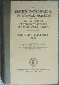 The British Medical Encyclopaedia Of Medical Practice Cumulative Supplement 1950