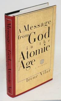 A message from God in the atomic age; a memoir, translated from the Spanish by Gregory Rabassa