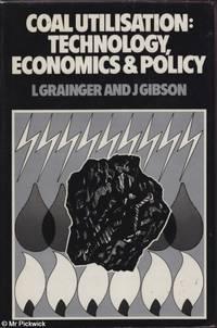 Coal Utilisation:Technology, Economics and Policy