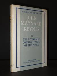 The Collected Writings of John Maynard Keynes: Volume II The Economic Consequences of the Peace