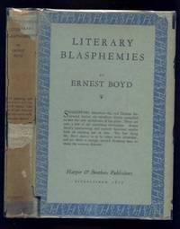 Literary Blasphemies by  Ernest Boyd - First Edition - 1927 - from Ravenroost Books and Biblio.com
