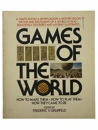 Games of the World: How to Make Them, How to Play Them, How They Came to Be