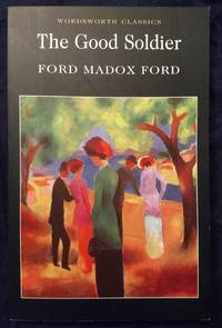 The Good Soldier (Wordsworth Classics) by Ford Madox Ford (5-Feb-2010) Paperback