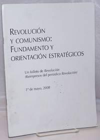 image of Revolucion y comunismo: fundamento y orientacion estrategicos