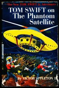 TOM SWIFT ON THE PHANTOM SATELLITE. by  Victor Appleton II  - Hardcover  - (1956)  - from Alkahest Books (SKU: 000018720)