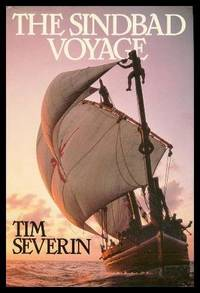THE SINDBAD VOYAGE by  Tim Severin - First Edition - 1982 - from W. Fraser Sandercombe (SKU: 219343)