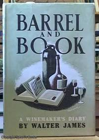 image of Barrel and Book; a Winemaker's Diary