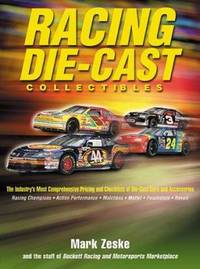 Racing Die-cast Collectibles : The Industry's Most Comprehensive Pricing and Checklists of Die-ca