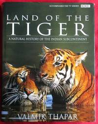 Land of the Tiger: Natural History of the Indian Subcontinent