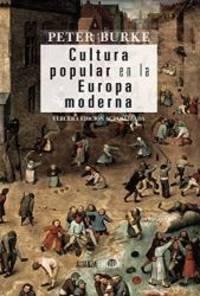 Cultura popular en la Europa moderna / Popular Culture in Early Modern Europe (Spanish Edition) by Burke Peter - 2014-08-30
