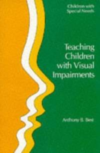 TEACHING CHILDREN WITH VISUAL IMPAI (Children with Special Needs)