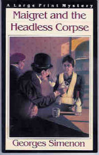 Maigret and the Headless Corpse (Large Print)