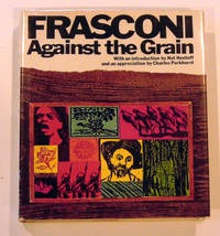 Frasconi: Against the Grain : The Woodcuts of Antonio Frasconi