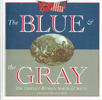 The Blue and the Gray : The Conflict Between the North & South
