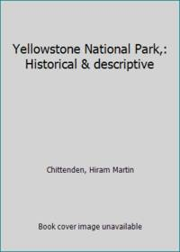 image of Yellowstone National Park,: Historical_descriptive