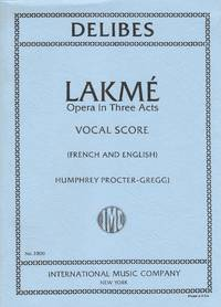 Lakme: Opera in Three Acts Vocal Score (French and English)