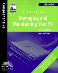 A+ Guide to Managing and Maintaining Your PC : Enhanced Edition by Jean Andrews - 1999