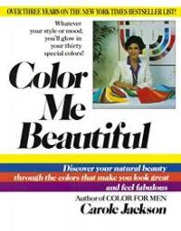 image of Color Me Beautiful: Discover Your Natural Beauty Through the Colors That Make You Look Great and Feel Fabulous