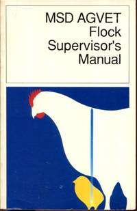 MSD AGVET Flock Supervisor's Manual by Clifford L. Ginter by Clifford L. Ginter by Clifford...