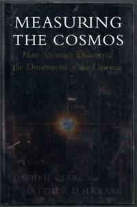 Measuring the Cosmos.  How Scientists Discovered the Dimensions of the Universe