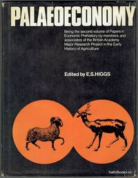 Palaeoeconomy: being the second volume of Papers in Economic Prehistory by members and associates of the British Academy Major Research Project in the Early History of Agriculture
