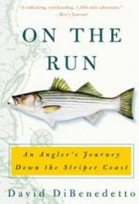 image of On the Run: An Angler's Journey Down the Striper Coast
