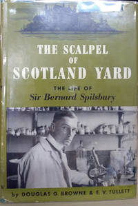 The Scalpel of Scotland Yard:  The Life of Sir Bernard Spilsbury