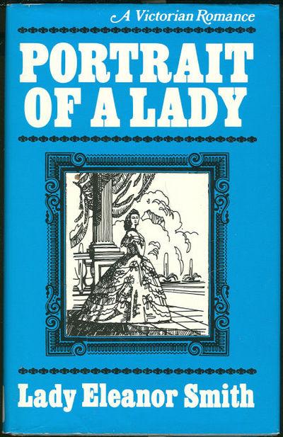 PORTRAIT OF A LADY A Victorian Romance, Smith, Lady Eleanor