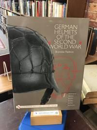 German Helmets of the Second World War: Volume One: M1916/18 - M1932 - M1935 - M1940 - M1942 -...