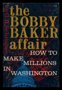 THE BOBBY BAKER AFFAIR - How to Make Millions in Washington