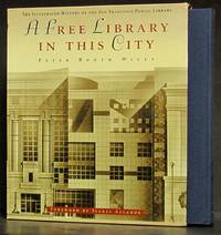 image of A Free Library in this City: The Illustrated History of the San Francisco Public Library (in slipcase)