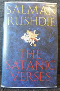 The Satanic Verses by  Salman Rushdie  - Signed First Edition  - 1988  - from Idlegeniusbooks (SKU: 007047)