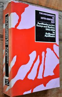 image of Apollinaire On Art: Essays And Reviews 1902 - 1918