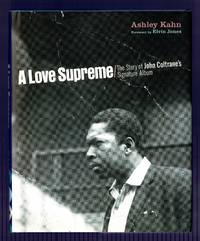 A Love Supreme: The Story of John Coltrane's Signature Album