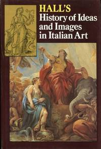 A History of Ideas and Images in Italian Art by  James Hall - Hardcover - from World of Books Ltd and Biblio.com