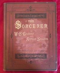 image of The Sorcerer: an Entirely Original Modern Comic Opera in Two Acts (New Edition-Revised and Partly Re-Written)