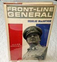 FRONT-LINE GENERAL Douglas MacArthur
