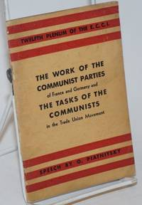 The Work of the Communist Parties of France and Germany and the Tasks of the Communists in the Trade Union Movement Twelfth Plenum of the E.C.C.I.  Speech by O. Piatnitsky