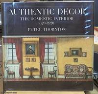 image of Authentic Decor; The Domestic Interior 1620 -- 1920