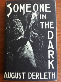 Someone in the Dark by  August Derleth - Hardcover - Second edition - 1941 (actually 1966) - from Uncommon Sense and Biblio.com