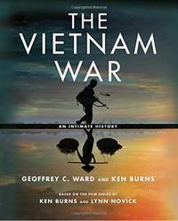 The Vietnam War. An Intimate History.  Based on the Film Series by Ken Burns and Lynn Novick