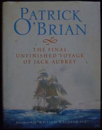 The Final, Unfinished Voyage of Jack Aubrey by Patrick O'Brian - 1st Edition  - 2004 - from Hanselled Books (SKU: 72756)