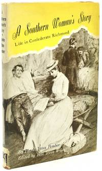 A SOUTHERN WOMAN'S STORY: LIFE IN CONFEDERATE RICHMOND (INCLUDING UNPUBLISHED LETTERS WRITTEN FROM THE CHIMBORAZO HOSPITAL)