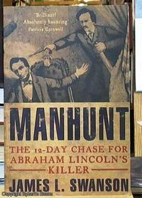 image of Manhunt; The 12-Day Chase for Abraham Lincoln's Killer
