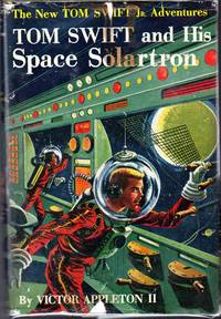 Tom Swift and His Space Solartron  (#13: The New Tom Swift Jr. Adventures) by  Victor II Appleton - Hardcover - 1958 - from Dorley House Books and Biblio.com