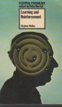 Learning and Reinforcement (Essential Psychology) by  Stephen Walker - Paperback - 1976 - from Bookbarn (SKU: 1932017)