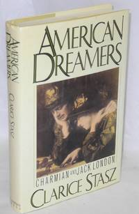 American dreamers; Charmian and Jack London
